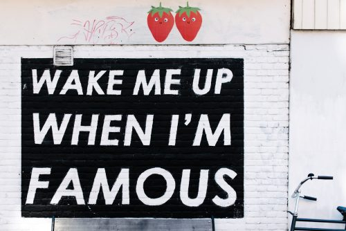 """DIY reality: Sign """"wake me up when I'm famous"""""""