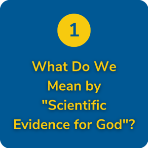What Do We Mean by _Scientific Evidence for God__