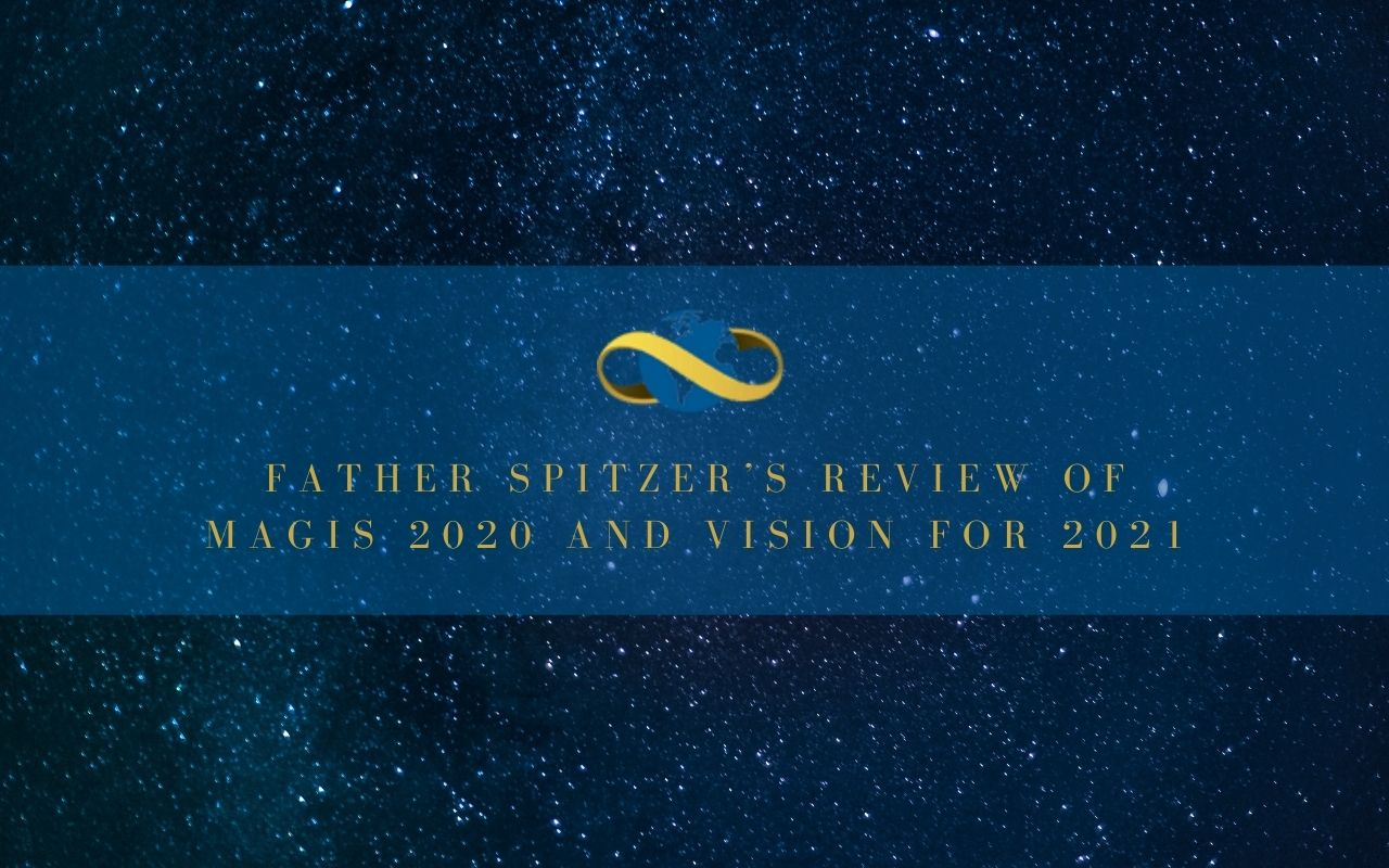 Father Spitzer's Review of Magis 2020 and Vision for 2021