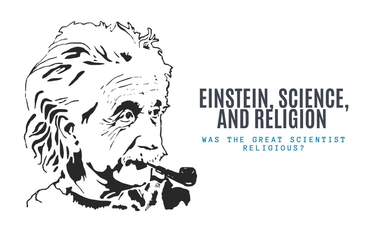 Einstein, Science, and Religion: Was the Great Scientist Religious?