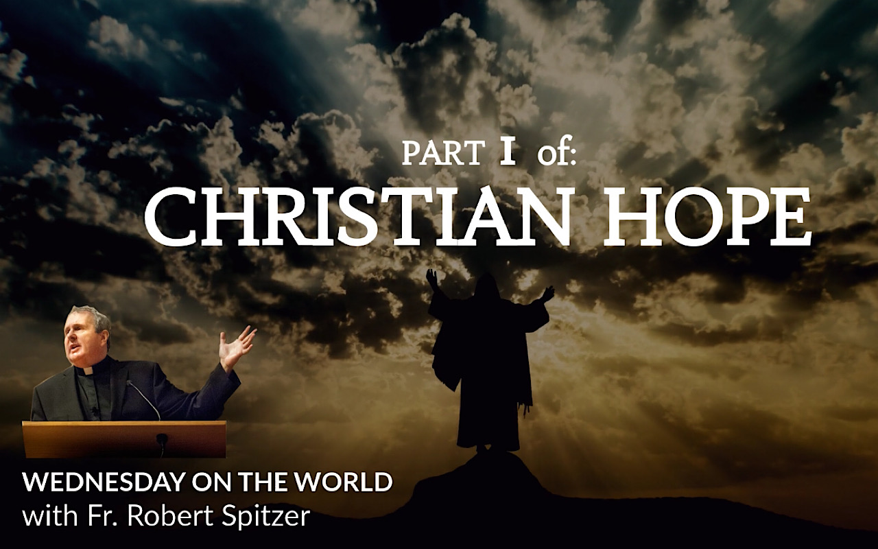 Wednesday on the World: Christian Hope Grounded in Evidence and Reason