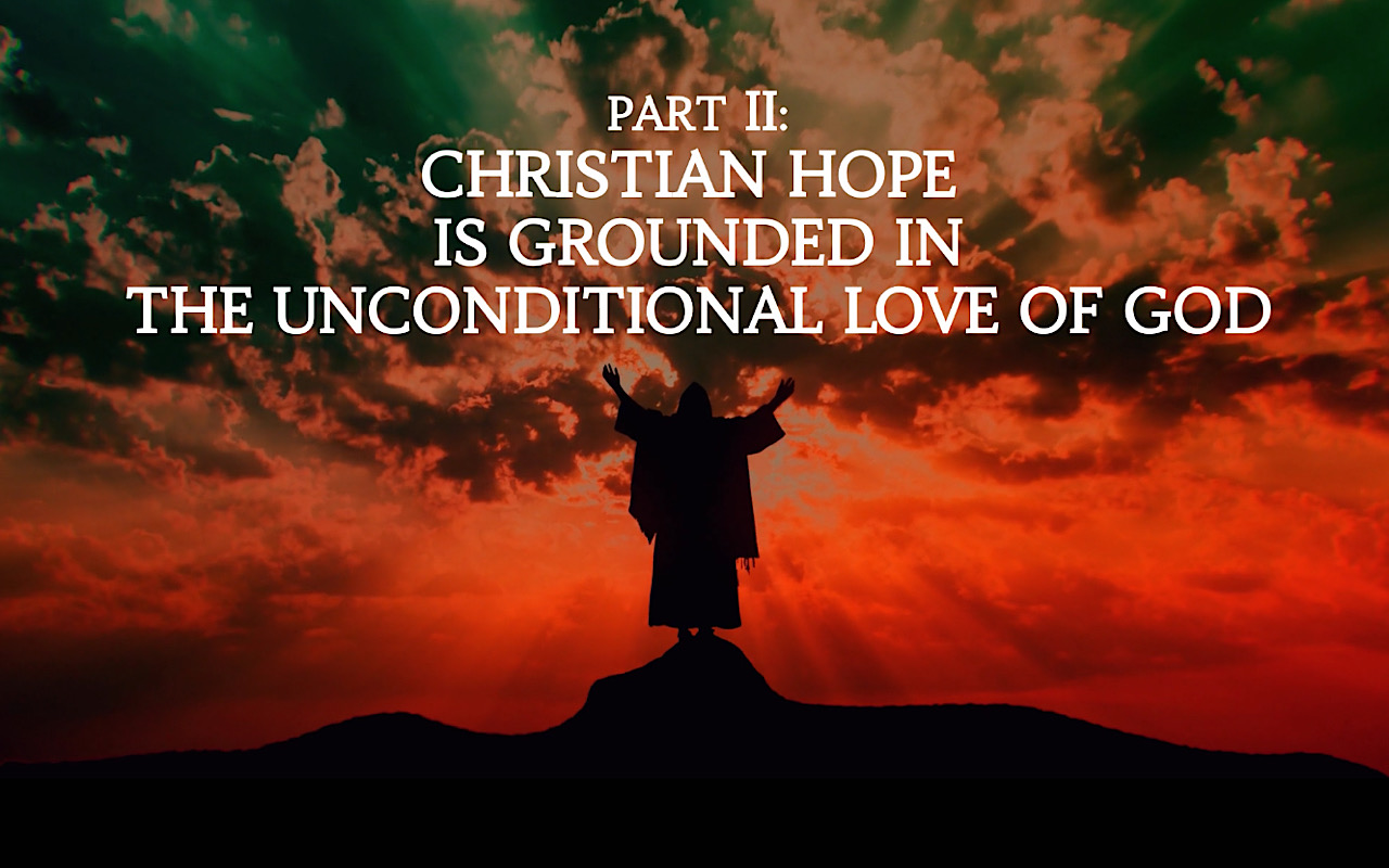 Wednesday on the World: Christian Hope is Grounded in the Unconditional Love of God