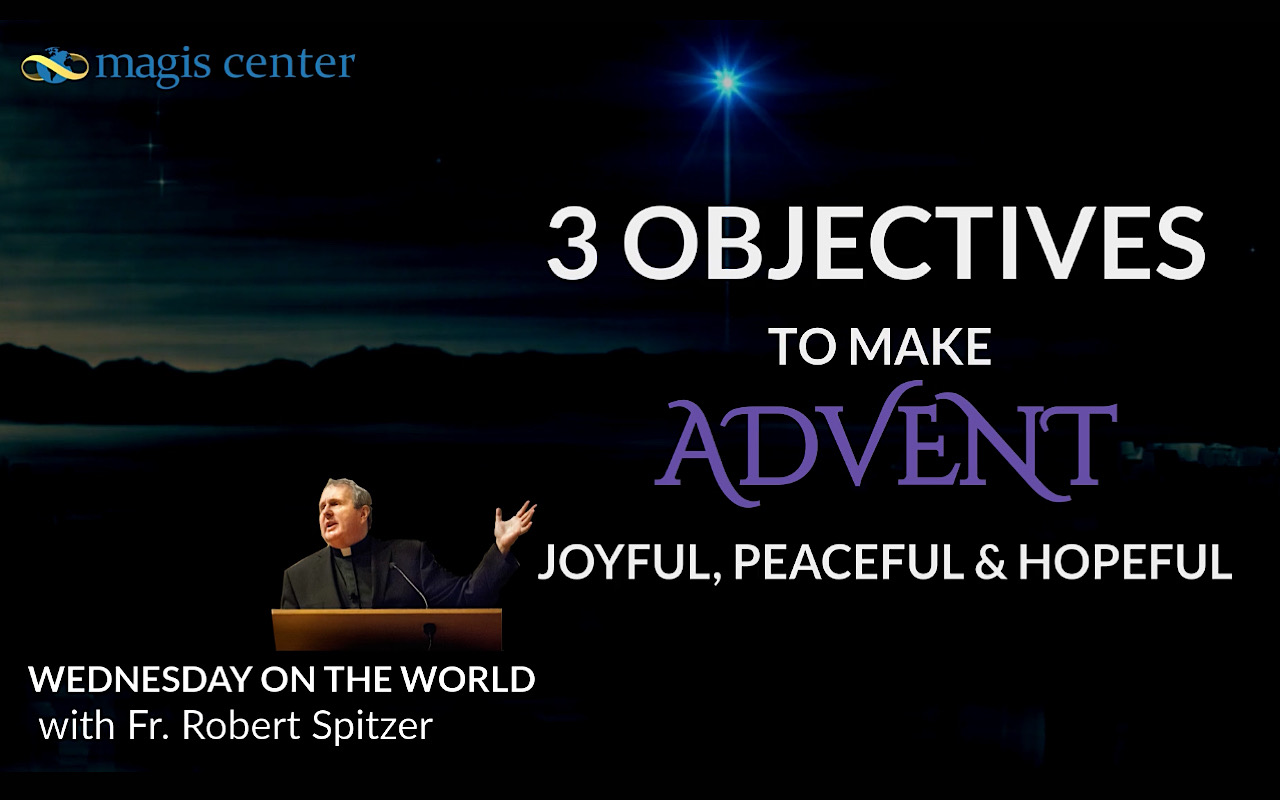 Wednesday on the World: 3 Objectives to Make Advent Joyful, Peaceful, and Hopeful