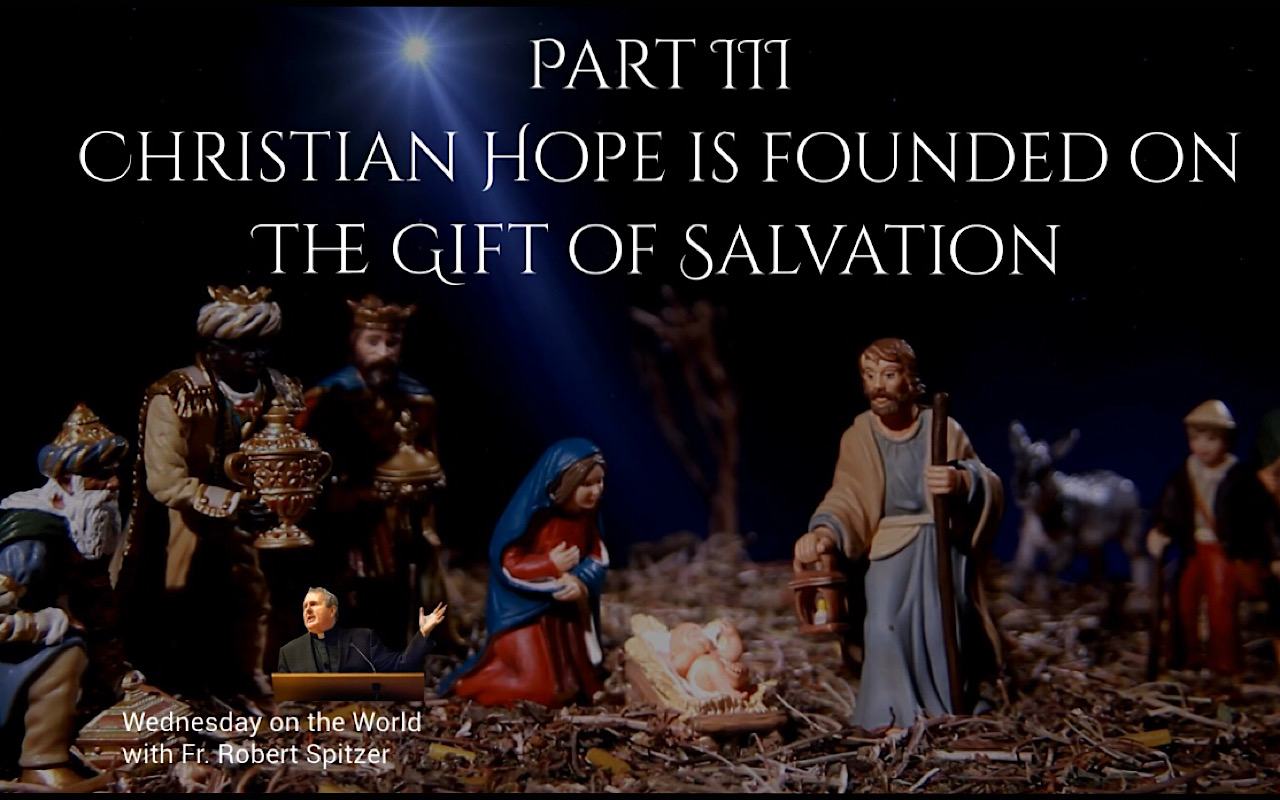 Wednesday on the World: Christian Hope, the Gift of Salvation