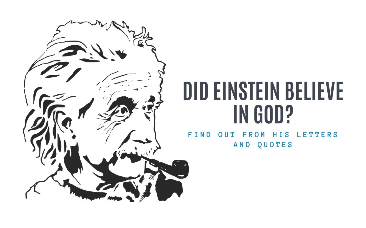 Did Einstein Believe in God? Find Out from His Letters and Quotes