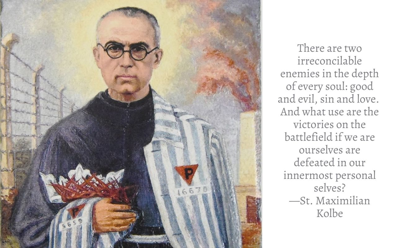 The Amazing Story of Maximilian Kolbe (and Why it Matters Now, More Than Ever)